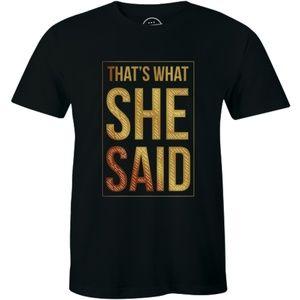 That's What She Said - Shirt Funny Saying T-shirt